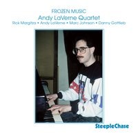 Frozen Music — Andy Laverne, Marc Johnson, Rick Margitza, Danny Gottlieb