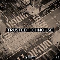 Trusted Tech House, Vol. 2 — сборник