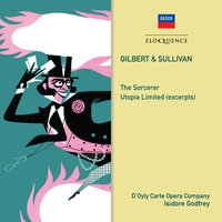 Gilbert & Sullivan: The Sorcerer; Utopia Limited — Isidore Godfrey