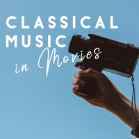 Classical Music in Movies — Movie Sounds Unlimited, Best Movie Soundtracks, Movie Soundtrack All Stars, The Original Movies Orchestra, Soundtrack & Theme Orchestra, Soundtrack, Philip Glass, George Gershwin, Richard Wagner, Samuel Barber, Carl Orff, Wolfgang Amadeus Mozart, Marcel Azzola, Richard Galliano, Tchaikovsky, Johann Strauss II, Nikolai Rimsky-Korsakov, Frédéric Chop, Вольфганг Амадей Моцарт, Пётр Ильич Чайковский, Best Movie Soundtracks, Иоганн Штраус-сын, Philip Glass, Carl Orff, Richard Galliano