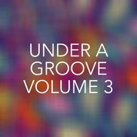 Under a Groove, Vol. 3 — сборник