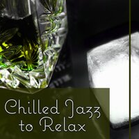 Chilled Jazz to Relax – Best Background Music to Rest, Soft Piano Bar, Restaurant Music, Easy Listening — Smooth Jazz Band