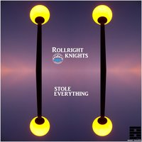 Stole Everything — Rollright Knights