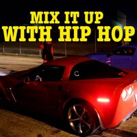 Mix It Up With Hip Hop — сборник