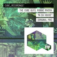 In da House — Robbie Rivera, The Cube Guys