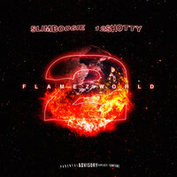 Flamez World 2 — $lim Boogie, 12 $hotty