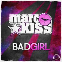 Bad Girl — Marc Kiss