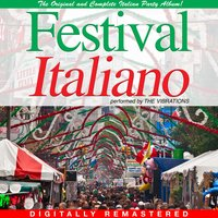 Festival Italiano — The Vibrations, Vibrations