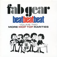 Fab Gear! Beat Beat Beat, Vol. 2: More Mop Top Rarities — сборник
