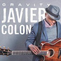 Gravity — Javier Colon