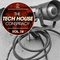 The Tech House Conspiracy, Vol. 16 — сборник