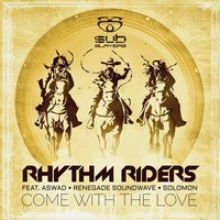 Come with the Love — Aswad, Solomon, Renegade Soundwave, Rhythm Riders