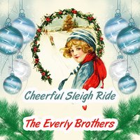 Cheerful Sleigh Ride — The Everly Brothers