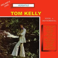 The Versatile Tom Kelly — Tom Kelly