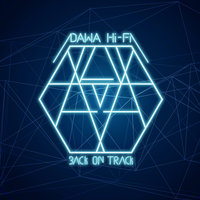Back on track — Dawa Hifi