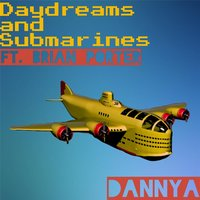 Daydreams and Submarines — Danny A