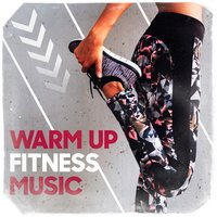 Warm Up Fitness Music — Workout Music, Ultimate Fitness Playlist Power Workout Trax, Cardio Workout, Workout Music, Cardio Workout, Ultimate Fitness Playlist Power Workout Trax