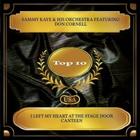 I Left My Heart At The Stage Door Canteen — Sammy Kaye & His Orchestra, Don Cornell