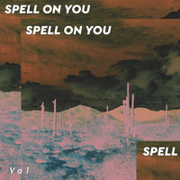 Spell on You — Val
