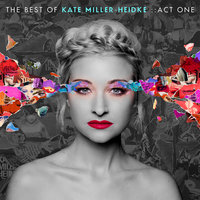 You've Underestimated Me, Dude — Kate Miller-Heidke