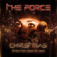 Christmas (Thru the Eyes of You) — The Force