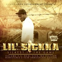 Sickest in the Game, Vol. 1.5: Real Sick, No Fiction — Lil' Sickka