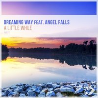 A Little While — Dreaming Way, Angel Falls