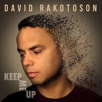Keep Me Up — David Rakotoson