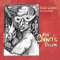 Mad Clown's Dreams — David Gazarov