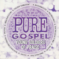 Pure Gospel Young Soldiers of Praise — сборник