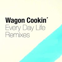 Every Day Life — Wagon Cookin'