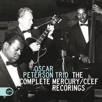 The Complete Mercury/Clef Recordings — The Oscar Peterson Trio