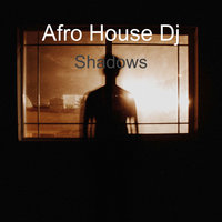 Shadows — Afro House Dj