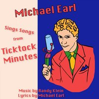 Michael Earl Sings Songs from Ticktock Minutes — Michael Earl