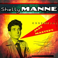 Essential Jazz Masters — Shelly Manne