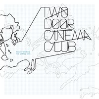 Four Words to Stand On — Two Door Cinema Club