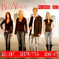 Geliebt…gestritten…geweint / Reloaded 2011 — Bella Vista