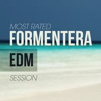 Most Rated Formentera Edm Session — сборник