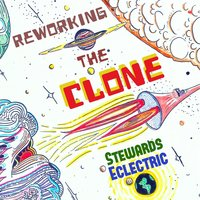 Reworking the Clone — Stewards Eclectric