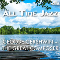 All Time Jazz: George Gershwin - The Great Composer — сборник