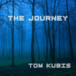 The Journey — Tom Kubis
