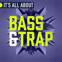 It's All About Bass & Trap — сборник