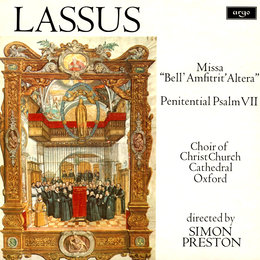 "Lassus: Missa ""Bell' Amfitrit' Altera""; Penitential Psalm VII — Simon Preston, Choir of Christ Church Cathedral, Oxford"