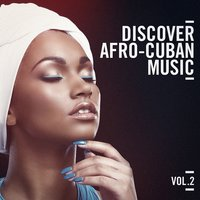 Discover Afro Cuban Music, Vol. 2 — Afro Cuban All Stars, Cuba Club, Cuba Club, Afro Cuban All Stars