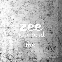 You and Me — Zee