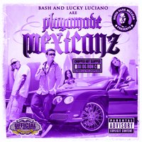 Playamade Mexicanz (Chopped Not Slopped) — Baby Bash, Lucky Luciano, DJ Og Ron C