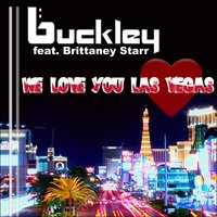 We Love You Las Vegas — Buckley feat. Brittaney Starr
