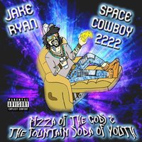 Space Cowboy 2222: Pizza of the Gods & the Fountain Soda of Youth — Jake Ryan