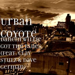 Dancin Willie Got the Blues — Dave German, Urban Coyote, Clay Stulz