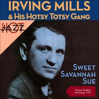 Sweet Savannah Sue — Irving Mills